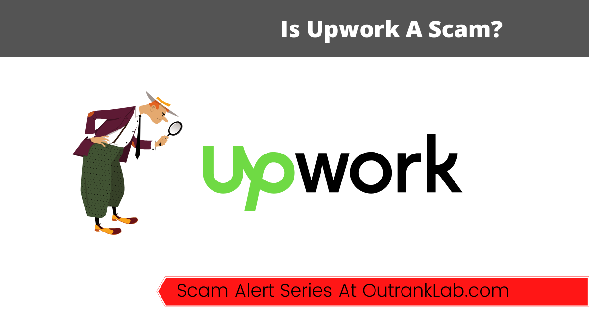 Is Upwork A Scam? (A Must-Read For Freelancers)
