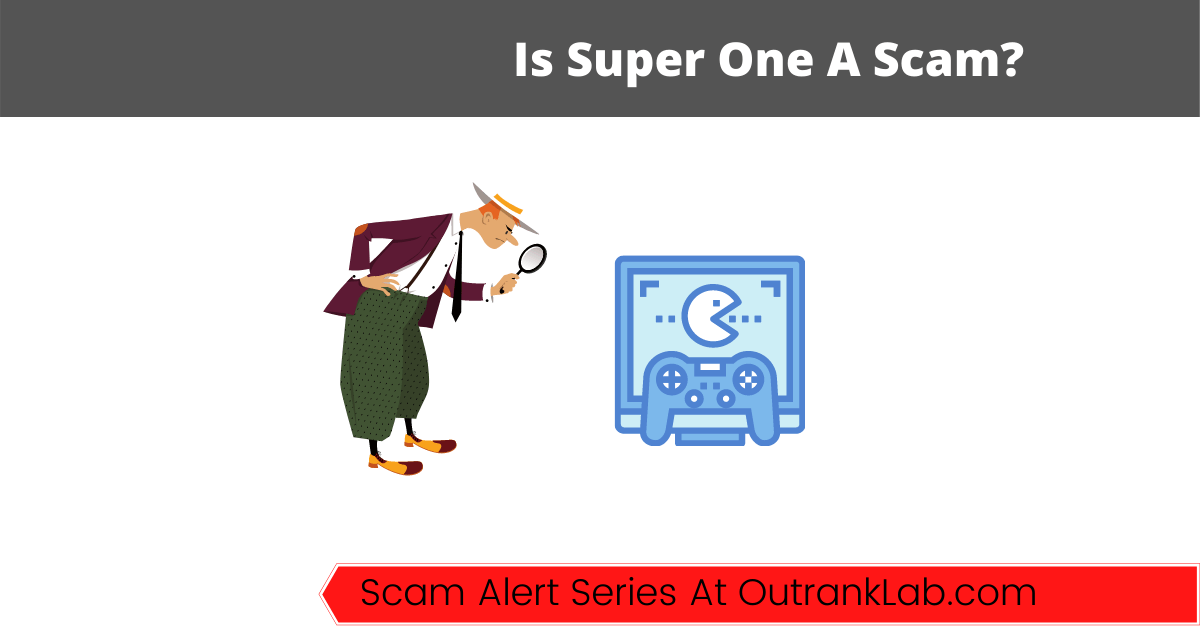 Is Super One A Scam? (Crypto-gaming money machine?)