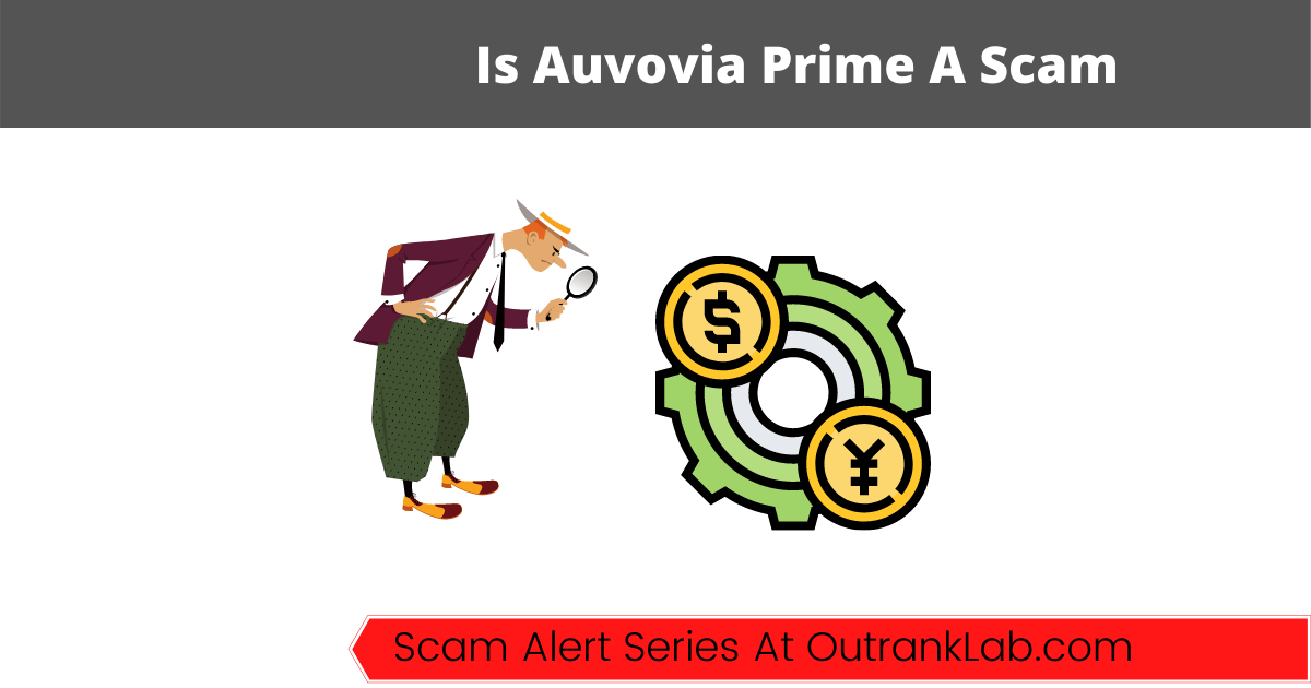 Is Auvovia Prime A Scam? (Or A Forex Cash Cow?)