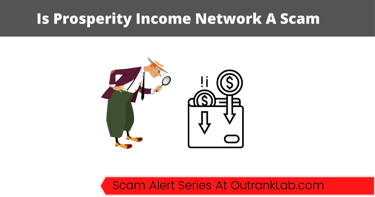 Is Prosperity Income Network A Scam? ($20,000 doing NOTHING?)