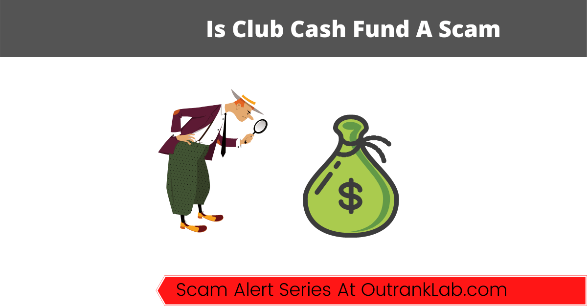 Is The Club Cash Fund A Scam?