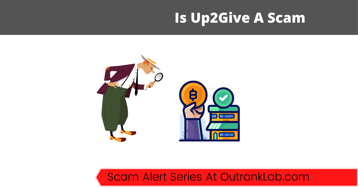 Is Up2Give A Scam? (Or a Legit Bitcoin Opportunity?)