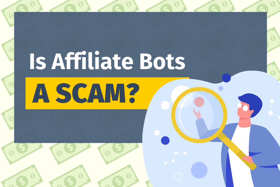 Is Affiliate Bots V2 A Scam? (An Insider Review)