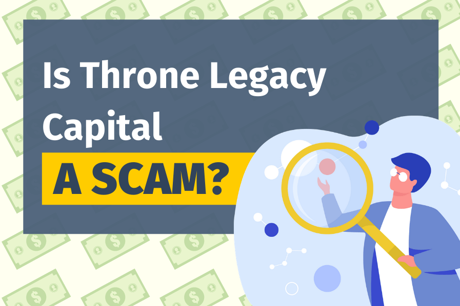 Is Throne Legacy Capital A Scam? (Should You Invest $1,500?)